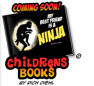 My Best Friend is a Ninja© 2014 by Rich Diehl